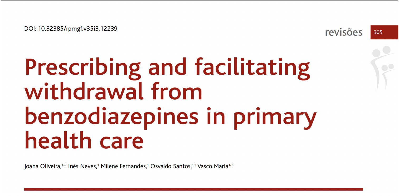 """Prescribing and facilitating withdrawal from benzodiazepines in primary health care"" @ Revista Portuguesa de Medicina Geral e Familiar"