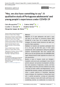 """Hey, we also have something to say"": A qualitative study of Portuguese adolescents' and young people's experiences under COVID‐19"